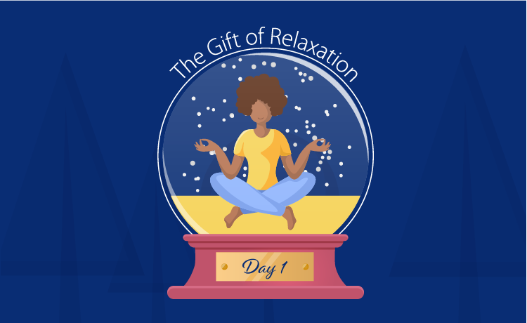 Give yourself the gift of relaxation.