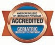 Accredited for Geriatric Emergency Services by the American College of Emergency Physicians