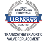 Recognized  by US News as High Performing for Transcatheter Valve Replacement